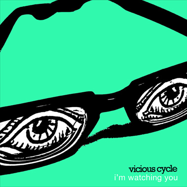 "VICIOUS CYCLE - ""I'm Watching You"" 7"""